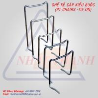 GHẾ KÊ THÉP 2 CHÂN - CÁP ỨNG LỰC - TIE ON (MẪU 01)